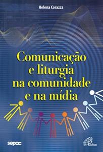 Comunicação e liturgia na comunidade e na mídia - ebook